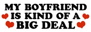 My Boyfriend is Kind of a Big Deal t-shirt