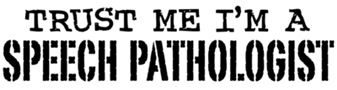 Trust Me I'm A Speech Pathologist t-shirts
