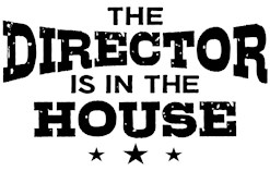 The Director Is In The House t-shirts