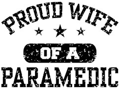 Proud Wife of a Paramedic t-shirt