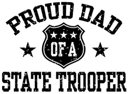 Proud Dad of a State Trooper t-shirts