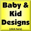 BABY & KID DESIGNS