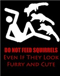 Do Not Feed Squirrels