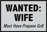 Wanted Wife with Propane Grill