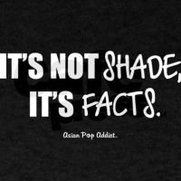 It's Not Shade. It's Facts! (White)