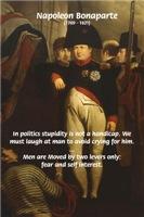Mankind, Fear, self Interest: Emperor Napoleon I