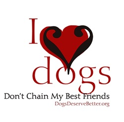 I Love Dogs: Don't Chain My Best Friends