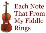 Each Note That From My Fiddle Rings
