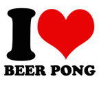 I love beer pong