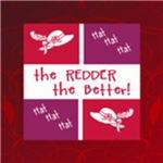 Redder The Better