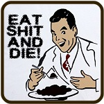 EAT SHIT AND DIE ANTI VALENTINES DAY