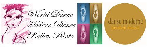 World Dance, Modern Dance, Ballet & Pointe...