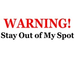 WARNING! Stay Out of My Spot