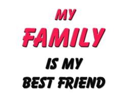 My Family is My Best Friend