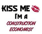 Kiss Me I'm a CONSTRUCTION ECONOMIST