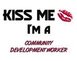 Kiss Me I'm a COMMUNITY DEVELOPMENT WORKER