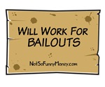 Will Work for Bailouts 2