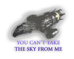 CAN'T TAKE THE SKY FROM ME SERENITY FIREFLY