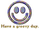 Have a Groovy Day!