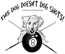 Pool Playing Dog Doesn't Dog Shots by OTC Billliards Designs