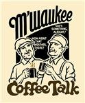 M'waukee CoffeeTalk