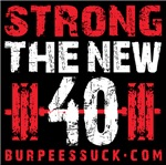 STRONG THE NEW 40