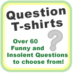 Question T-Shirts