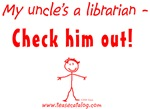 My uncle's a librarian - Check him out!