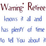 Warning: Retiree..
