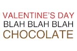 Valentine's Day Blah Blah Blah Chocolate