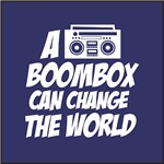 A Boombox Can Change the World