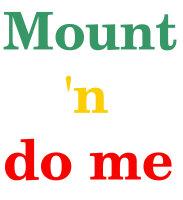 Mount 'n do me