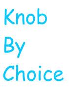 Knob By Choice