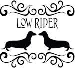 Low Rider Dachsund