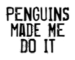 Penguins Made Me