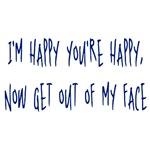 Happy you're happy funny