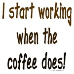 I start working when coffee does