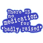 No medication for badly raised