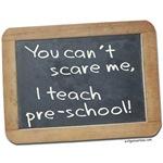 Can't scare me pre-school