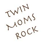 Twin Moms Rock