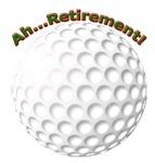 Ahhh...Retirement!