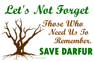 Let's Not Forget ... (Darfur)