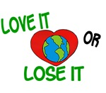 Love It OR Lose It 1 Environmental Merchandise