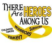 Heroes Among Us CHILDHOOD CANCER
