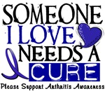 Needs A Cure Arthritis T-Shirts & Gifts