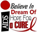 BELIEVE DREAM HOPE HIV & AIDS Shirts & Apparel