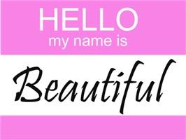 Hello My Name Is Beautiful