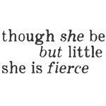 She is Fierce Shakespeare