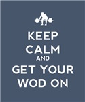 Keep Calm and Get Your WOD On