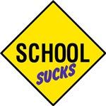 School Sucks Sign